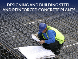 Designing and building steel and reinforced concrete plants